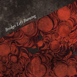 "BRIDGES LEFT BURNING ""Bystanders"" LP"