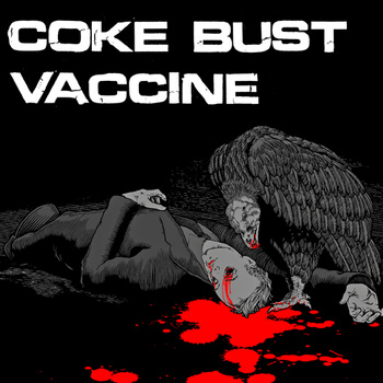 COKE BUST / VACCINE Split EP  (1st press, ltd blue)