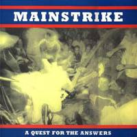 "MAINSTRIKE ""A quest for the answers"""