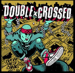 "DOUBLE CROSSED ""Break these chains"" EP"