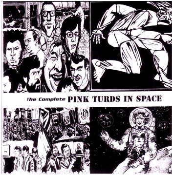 "PINK TURDS IN SPACE ""The complete\"""