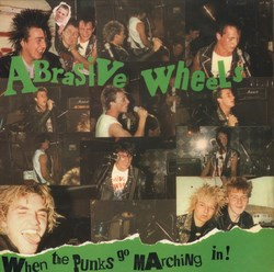 "ABRASIVE WHEELS ""When the punks go marching in!""  LP"