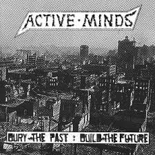 "ACTIVE MINDS ""Bury the past: build the future\""  EP"
