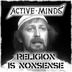 "ACTIVE MINDS ""Religion is nonsense"" 10"""