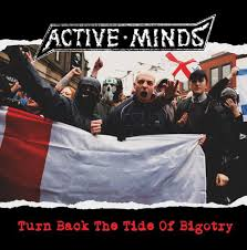 "ACTIVE MINDS ""Turn back the tide of bigotry\"""