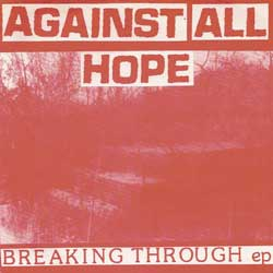 "AGAINST ALL HOPE ""Breaking through\"" EP"