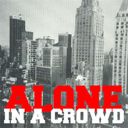 "ALONE IN A CROWD ""Alone In A Crowd""  EP"