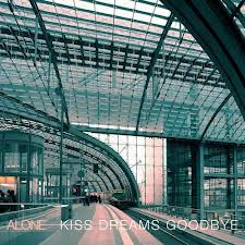 "ALONE ""Kiss dreams goodbye"" EP"