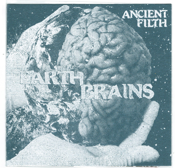 "ANCIENT FILTH ""Earth brains""  7""flexi EP"