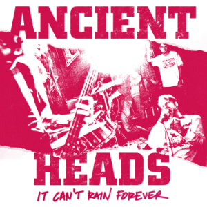 "ANCIENT HEADS ""It can't rain forever"" EP"