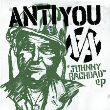 "ANTI YOU ""Johnny Baghdad\""  EP"