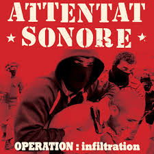 "ATTENTAT SONORE ""Operation: infiltration"" LP"