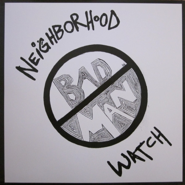 "BAD MAN ""Neighborhood watch\"" LP"