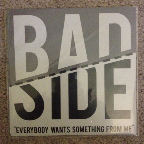"BAD SIDE ""Everybody wants something from me"" EP"