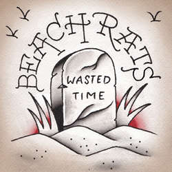 "BEACH RATS ""Wasted time"" EP"