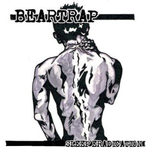 "BEARTRAP  ""Sleep eradication""  EP"