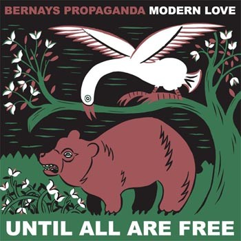 "BERNAYS PROPAGANDA/MODERN LOVE ""Until all are free"" EP"