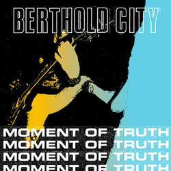 "BERTHOLD CITY ""Moment of truth"" EP (blue)"