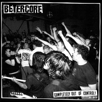 "BETERCORE ""Completely out of control!"" LP (Ltd. clear)"