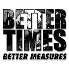 "BETTER TIMES ""Better measures""  EP"