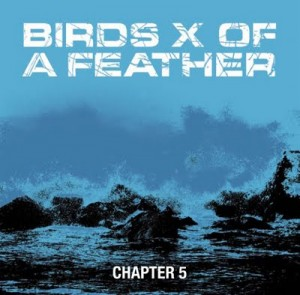 "BIRDS OF A FEATHER ""Chapter 5"" EP"