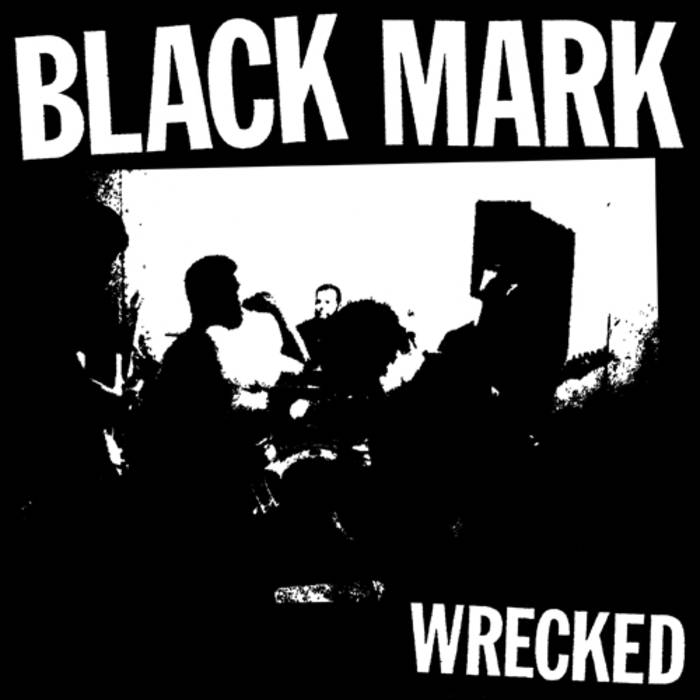 "BLACK MARK ""Wrecked""  EP"