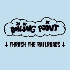 "BOILING POINT ""Thrash the railroads""EP"