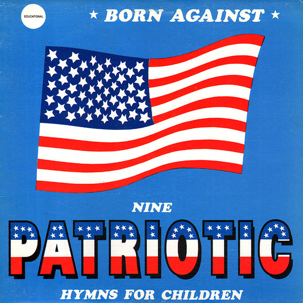 "BORN AGAINST ""Nine patriotic hymns for children"" LP  (1st press)"