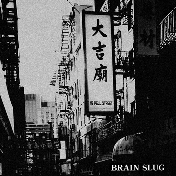"BRAIN SLUG ""Creep\"" EP"