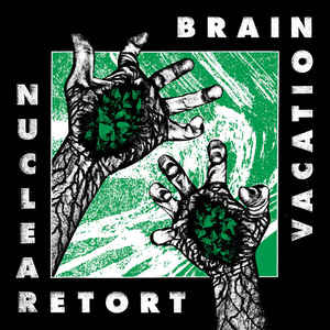 "BRAIN VACATION ""Nuclear retort"" 12"""