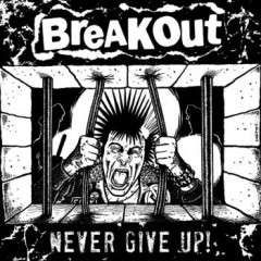 "BREAKOUT ""Never give up!"" EP"