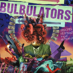 "BULBULATORS ""Principes mortales punk aeterna"" LP"