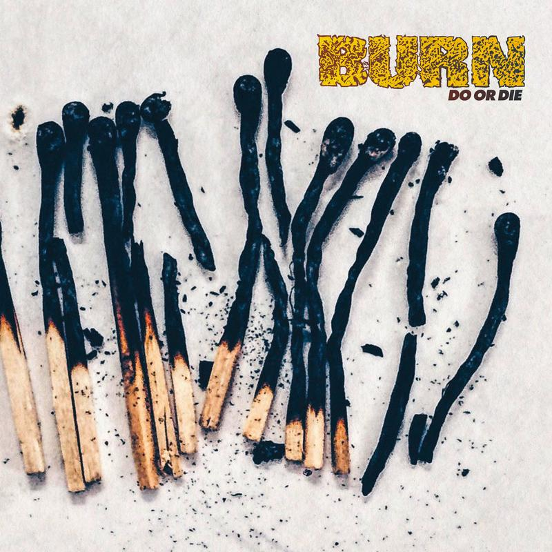 "BURN ""Do or die"" LP"