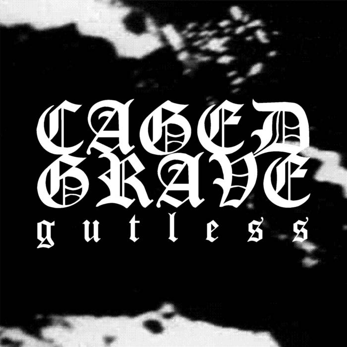 "CAGED GRAVE ""Gutless"" EP"