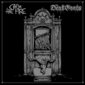 CALM THE FIRE/THE DEAD GOATS split LP