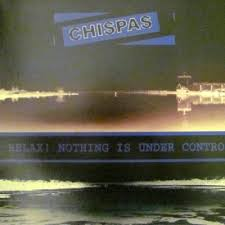 "CHISPAS ""Relax! Nothing is under control""  10zł / 2,50 EUR"