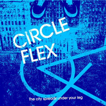 "CIRCLE FLEX ""The city spreads under your leg\"" CD"