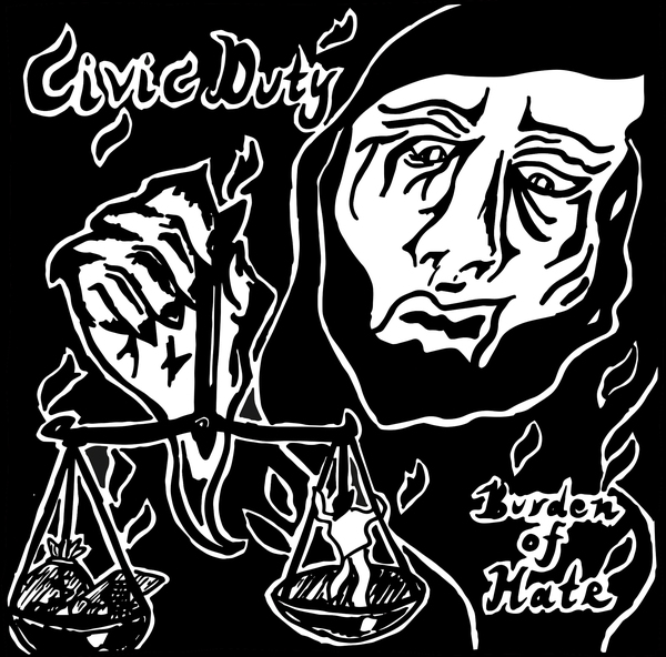 "CIVIC DUTY ""Burden of hate"" EP"