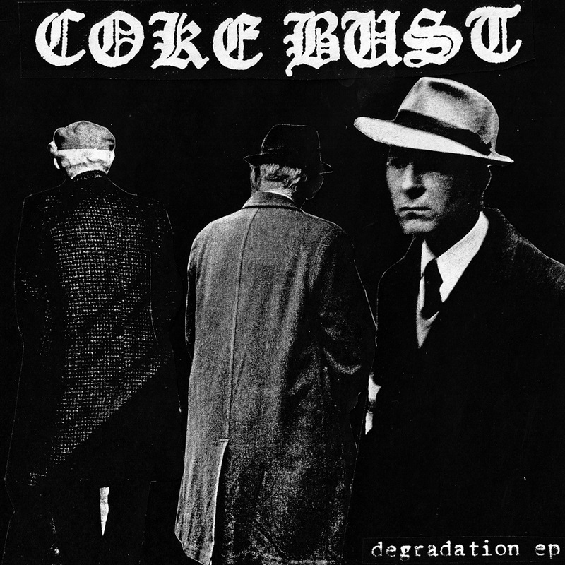 "COKE BUST ""Degradation"" EP"
