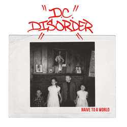 "D.C. DISORDER ""Naive to a world"" EP"