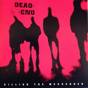 "DEAD END  ""Killing the messenger""  EP"