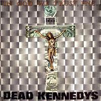 "DEAD KENNEDYS ""In god we trust, Inc.""  12"""
