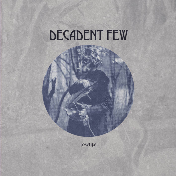 "DECADENT FEW ""Lowlife"" LP"