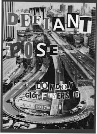 """DEFIANT POSE - LONDON GIG FLYERS II 1977-1997"""