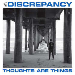 "DISCREPANCY ""Thoughts are things"" EP"