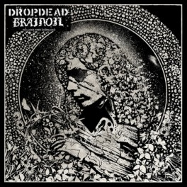 DROPDEAD/BRAINOIL split EP  (clear/black)