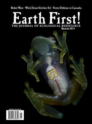 """EARTH FIRST!"" Spring 2014"
