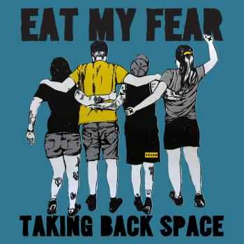 "EAT MY FEAR ""Taking back space"" EP  black PRE-ORDER"
