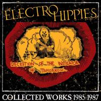 "ELECTRO HIPPIES ""Collected works 1985-1987"" 2xLP+CD"