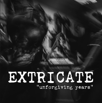 "EXTRICATE ""Unforgiving years"" EP"